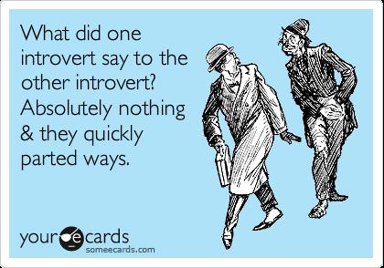 First-world problems of being an introvert